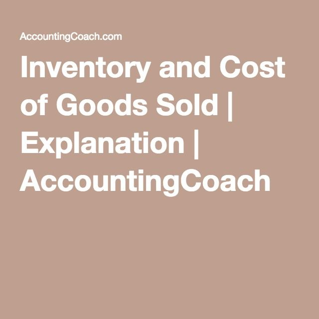 Inventory and Cost of Goods Sold | Explanation | AccountingCoach