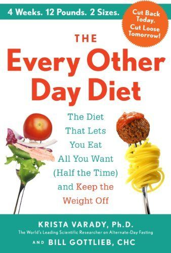 The Every-Other-Day Diet: The Diet That Lets You Eat All You Want (Half the Time) and Keep the Weight Off by Krista Varady, http://www.amazon.com/dp/B00CO79BW0/ref=cm_sw_r_pi_dp_D.HJsb1VHQHPM