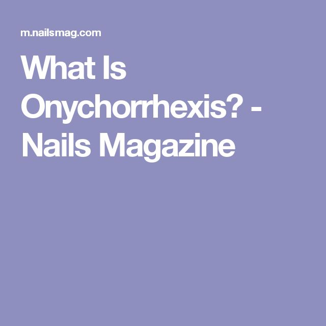 What Is Onychorrhexis? - Nails Magazine
