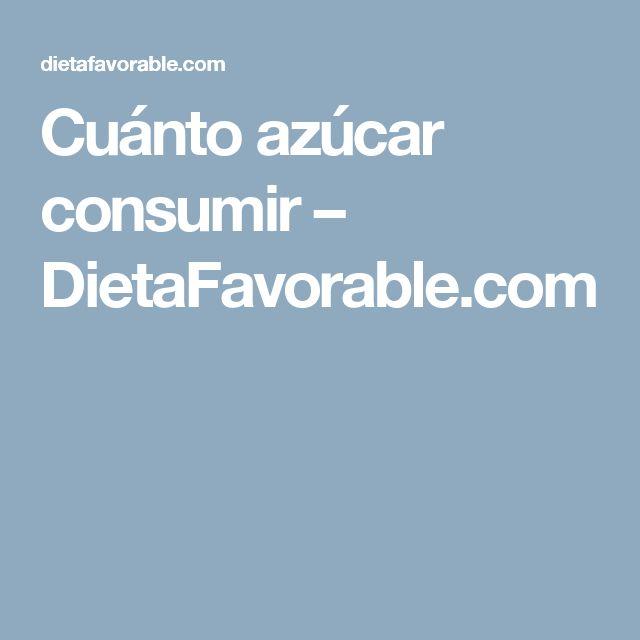 Cuánto azúcar consumir – DietaFavorable.com