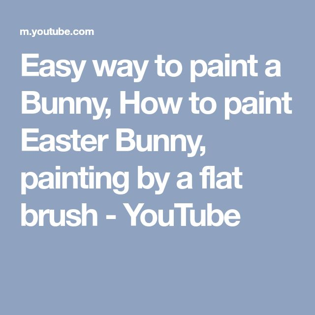 Easy way to paint a Bunny, How to paint Easter Bunny, painting by a flat brush - YouTube