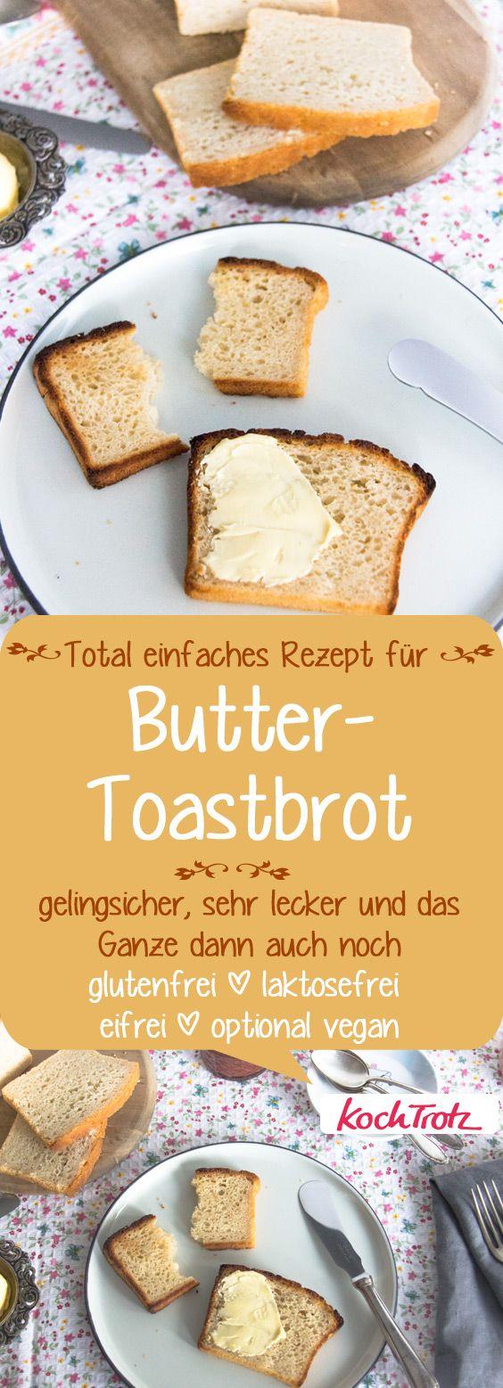 Das einfachste Rezept überhaupt! Butter-Toastbrot   glutenfrei   laktosefrei   eifrei   optional vegan  #toastbrot #rezept #glutenfrei #laktosefrei #eifrei #sojafrei #vegan