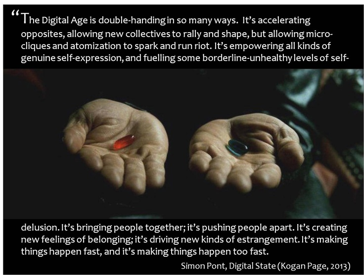 """""""The Digital Age is double-handing."""""""