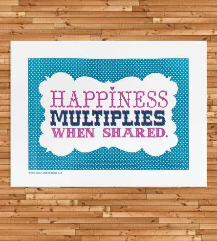 'Happiness Multiplies When Shared' Letterpress Art Print