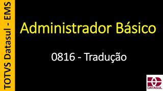 Totvs - Datasul - Treinamento Online (Gratuito): 0816 - EMS - Administrador Básico - Tradução