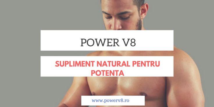 Pastile potenta 100% naturale, power v8, medicamente potenta, pastile erectie