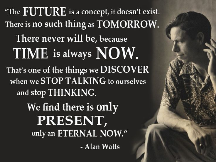 "alan watts quotes | Time is always now."" - Alan Watts - Quotes Pictures updated daily!"