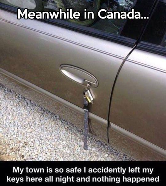 Meanwhile in Canada.... my town is so safe I accidently left my keys here all night and nothing happened.