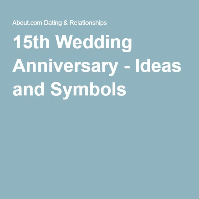 17 Best Ideas About 15th Wedding Anniversary On Pinterest