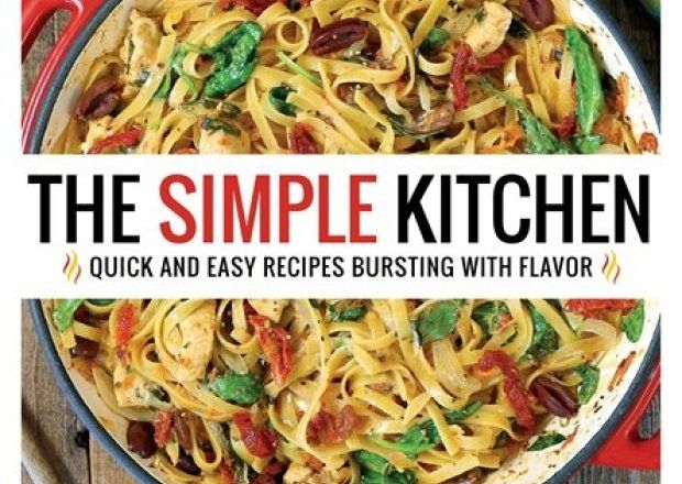 The Simple Kitchen: Quick and Easy Recipes Bursting With Flavor – Amazon Best Sellers