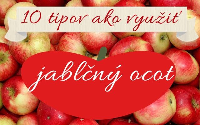10 tipov ako využiť jablčný ocot   BioBlogerinas.sk