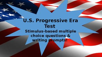 This Progressive Era test includes 30 mostly stimulus-based multiple choice questions, including some questions from prior units, 10 matching questions, and three choices for a short essay. An answer key is provided. Be sure to check out some of my Progressive Era products, including:Muckrakers Reading and Graphic Organizer Women's Suffrage Reading, Political Cartoons, and Graphic OrganizerAndrew Carnegie & John Rockefeller: Robber Barons or Captains of Industry?Election of 1912: Reading ...