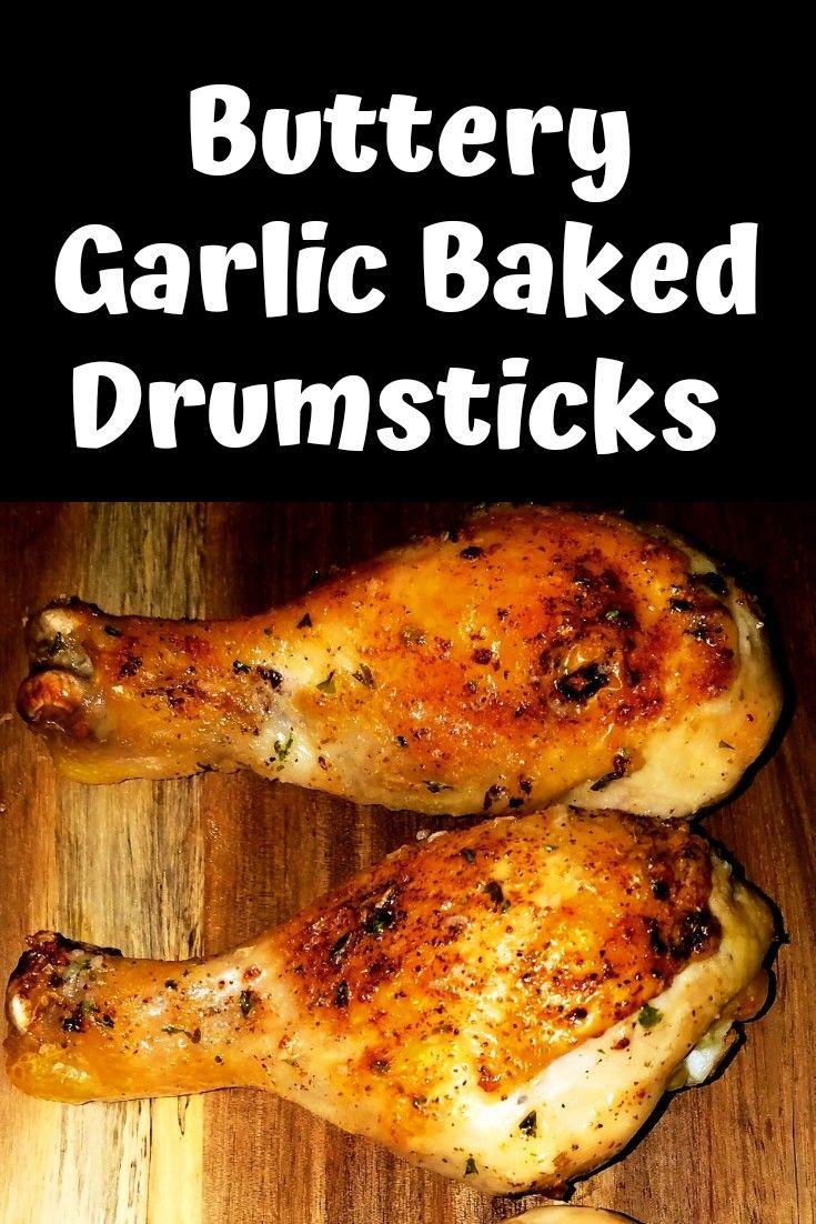Buttery Garlic Baked Drumsticks Chicken Leg Recipes Oven Drumstick Recipes Baked Chicken Legs