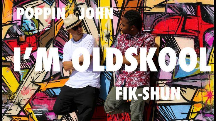 I'M OLD SKOOL | POPPIN JOHN | FIK-SHUN