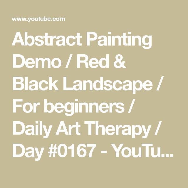 Abstract Painting Demo / Red & Black Landscape / For Beginners / Daily Art Therapy / Day # 0167 – YouTube
