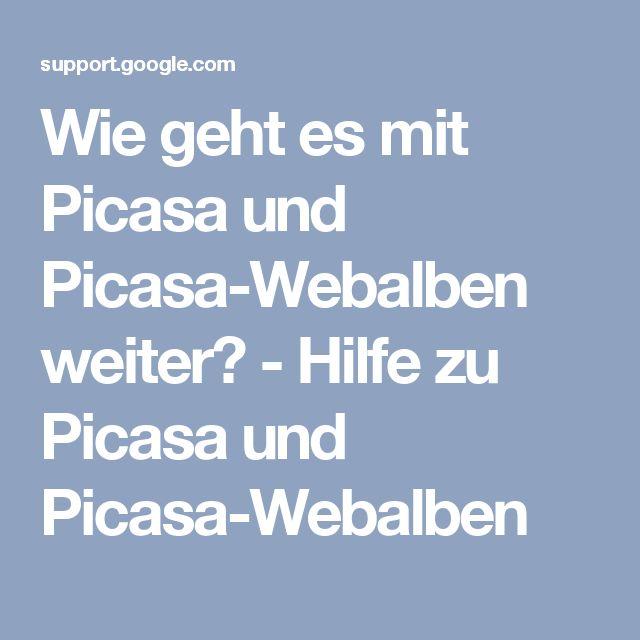 Wie geht es mit Picasa und Picasa-Webalben weiter? - Hilfe zu Picasa und Picasa-Webalben
