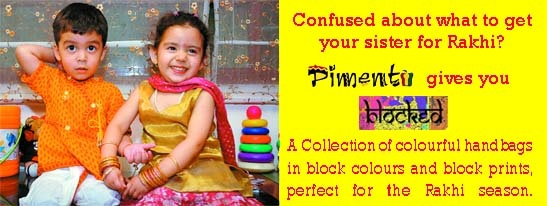 "Coming Soon! Pimento launches its new block print collection, ""Blocked"", in stores- These vibrant,fun bags are ideal for the coming festive season and make a perfect Rakhi Gift!"