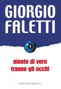 Niente di vero tranne gli occhi, Giorgio Faletti