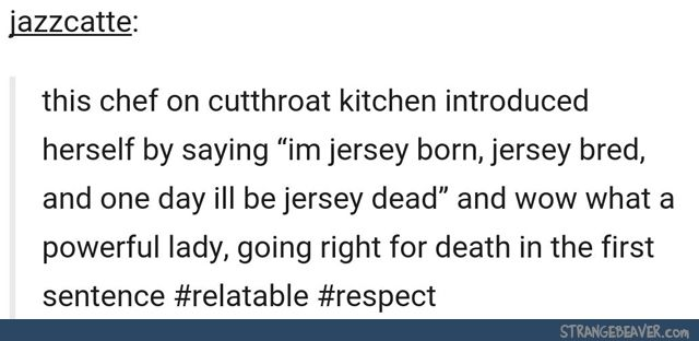 And this is 99% likely to be false as Americans don't realise that Jersey and New Jersey are opposite sides of the Atlantic Ocean.