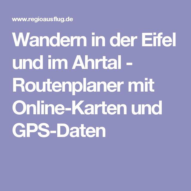 Wandern in der Eifel und im Ahrtal - Routenplaner mit Online-Karten und GPS-Daten