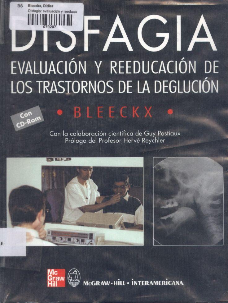 Disfagia: evaluación y reeducación de los trastornos de la deglución (D. Bleeckx)   Futuros Fonoaudiólogos