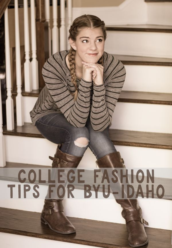 college fashion tips for BYU Idaho...  by a college kid who's been there done that!