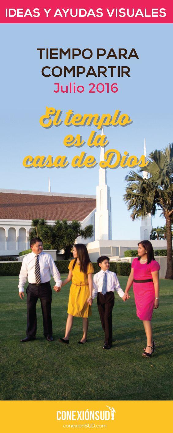 """Ideas y ayudas visuales para enseñar todos los Tiempo para Compartir Julio 2016 y el Tiempo de Música sobre """"El templo es la casa de Dios"""""""