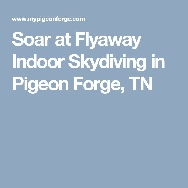 Soar at Flyaway Indoor Skydiving in Pigeon Forge, TN