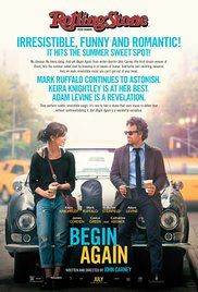 Begin Again  IMBd Score  7.4 ... A chance encounter between a disgraced music-business executive and a young singer-songwriter new to Manhattan turns into a promising collaboration between the two talents. Director: John Carney Writer: John Carney Stars: Keira Knightley, Mark Ruffalo, Adam Levine | See full cast & crew »