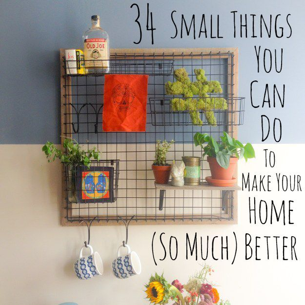 34 things you can do to make your home (so much) better!