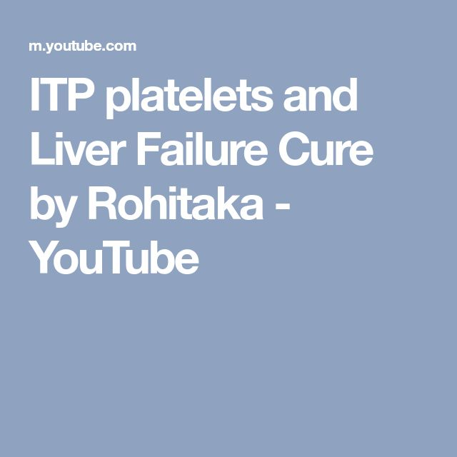 ITP platelets and Liver Failure Cure by Rohitaka - YouTube