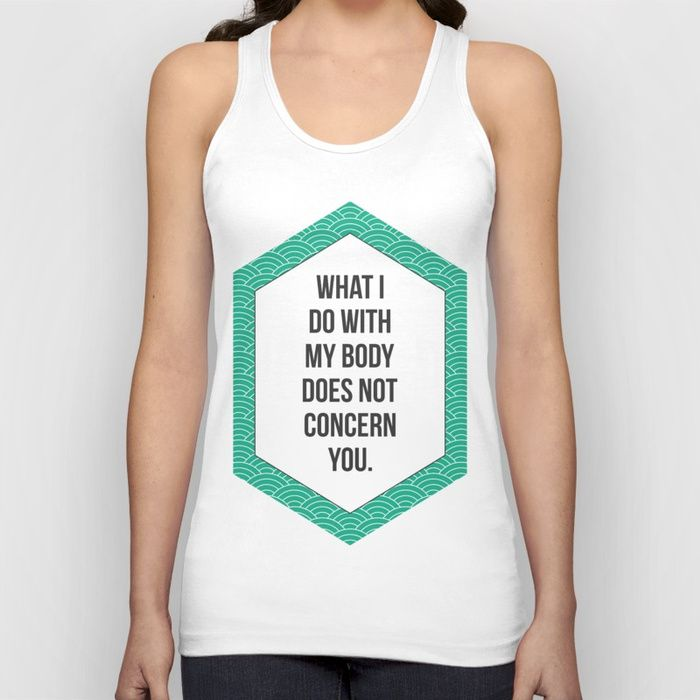 My Body Unisex Tank Top by Fimbis   ___________________   tank, my body my rules, human rights, green, fashion, quote, home decor, my body my choice, pro choice,