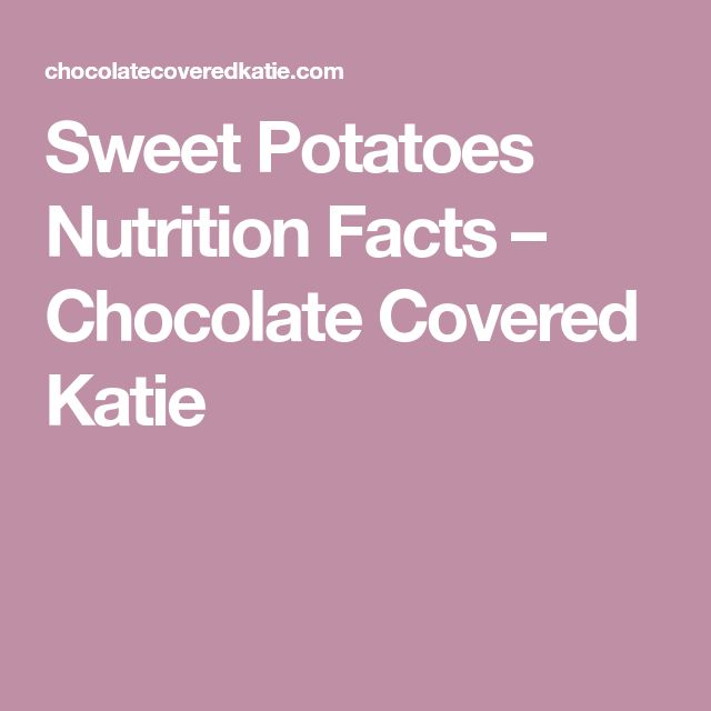 Sweet Potatoes Nutrition Facts – Chocolate Covered Katie