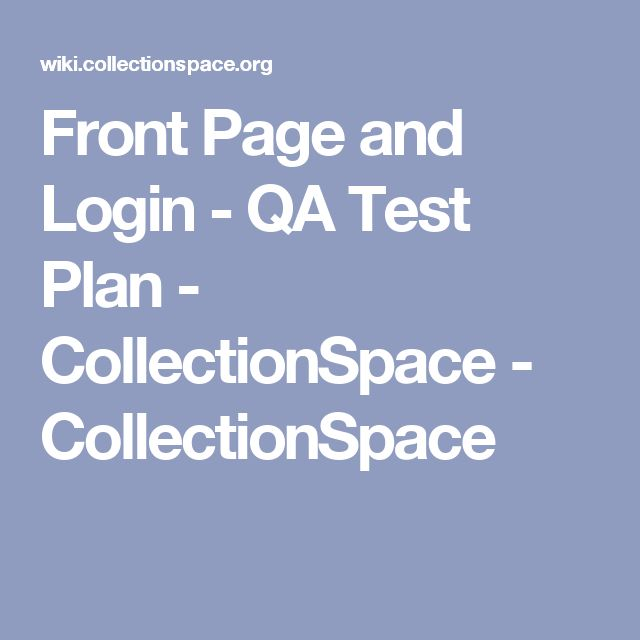 Front Page And Login  Qa Test Plan  Collectionspace