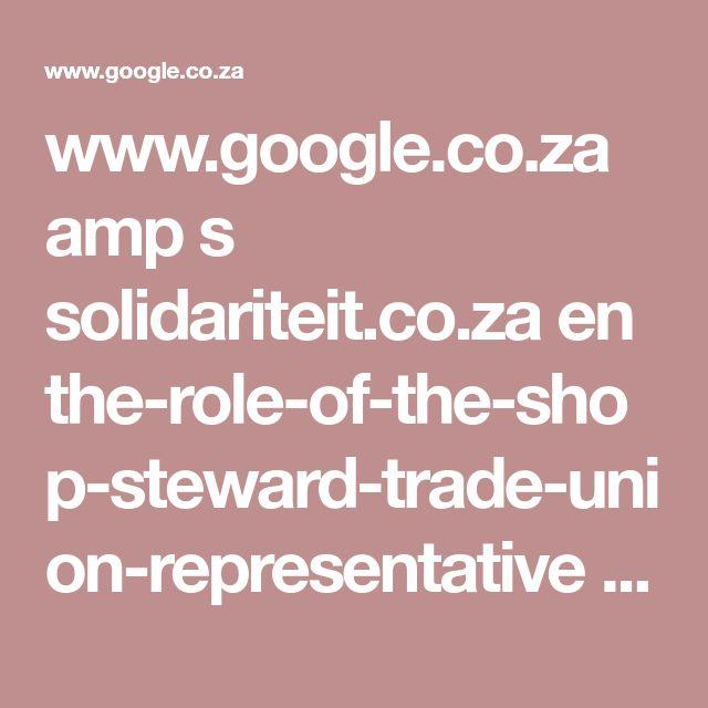 www.google.co.za amp s solidariteit.co.za en the-role-of-the-shop-steward-trade-union-representative amp
