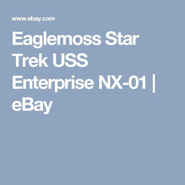 Eaglemoss Star Trek  USS Enterprise NX-01   | eBay