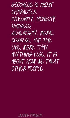 Materialism is simply replaceable. Character and integrity aren't. I only surround myself with people of integrity