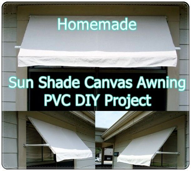 This Homemade Sun Shade Canvas Awning Pvc Diy Project Is A Frugal Yet Strong Way To Block Some Of The Sun S Canvas Awnings Fun Diy Projects For Home Diy Awning