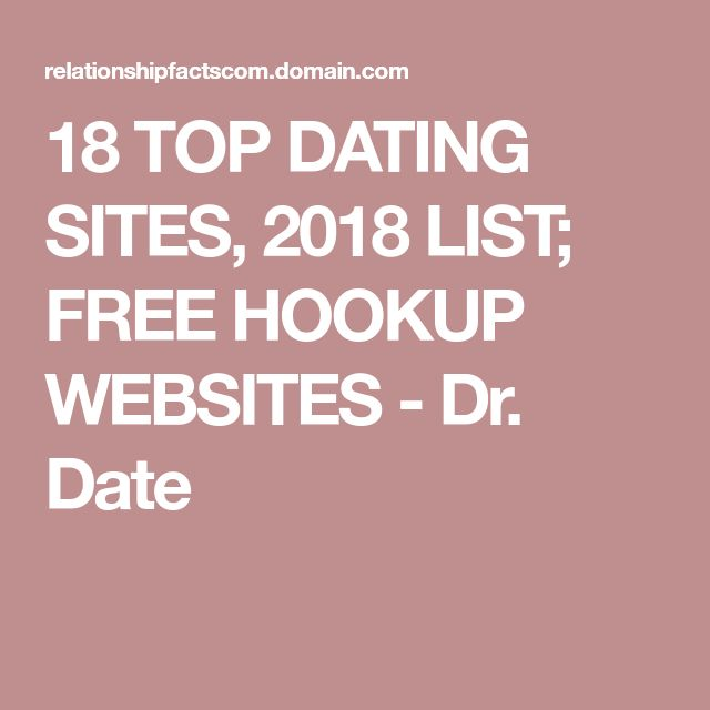 18 TOP DATING SITES, 2018 LIST; FREE HOOKUP WEBSITES - Dr. Date