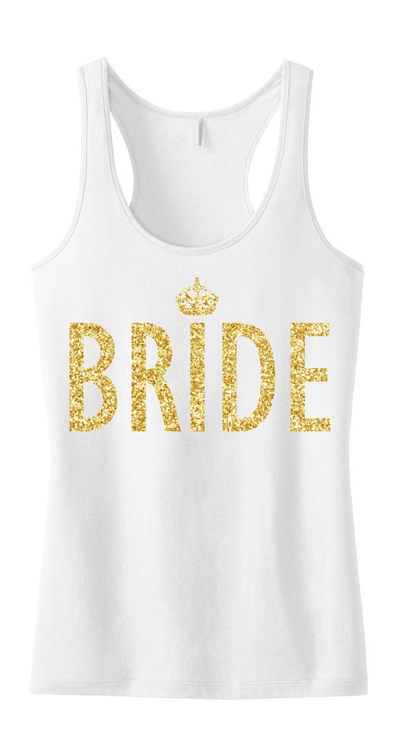 BRIDE #Bride #Tank Top Gold Glitter print Bride tank by #NobullWomanApparel, for only $24.99! Click here to buy https://www.etsy.com/listing/229660468/bride-tank-top-gold-glitter-print-bride?ref=shop_home_active_16