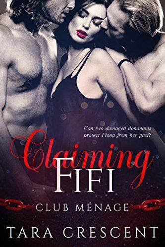 Claiming Fifi A Mfm Menage Romance Club Menage Book 1