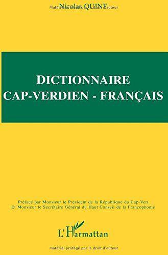 Dictionnaire cap verdien-français de QUINT NICOLAS https://www.amazon.ca/dp/273848090X/ref=cm_sw_r_pi_dp_x_B0N-ybEH136A2