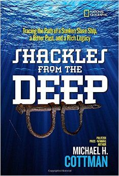 Shackles from the Deep: Tracing the Path of a Sunken Slave Ship, a Bitter Past, and a Rich Legacy, by Michael Cottman (released January 3, 2017). Presents an investigation into the wreck of the Henrietta Marie and how it reflects the tragic history of slavery in England, West Africa, the Caribbean and America.