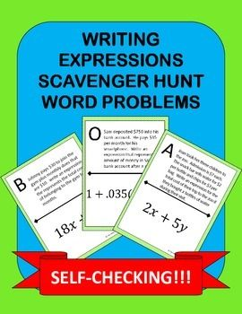 Writing Expressions Scavenger Hunt: Practice writing algebraic expressions in a fun way!This scavenger hunt includes 10 real world word problems that require the students to write an algebraic expression.  My students love scavenger hunts because it gets them up and out of their seats.Post the pages around your room in a random order.