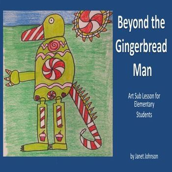 This fun elementary art lesson about gingerbread creations is a great art project for Christmas or winter. Written as an art sub lesson plan, it could be taught by classroom teachers or art teachers. #ChristmasArtLesson #ArtSubPlan #GingerbreadManLesson