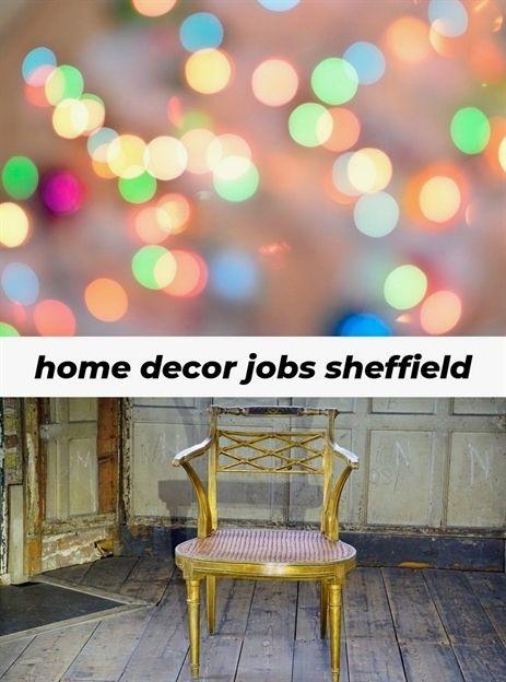Home Decor Jobs Sheffield4122018122119261262 Home Decor Group