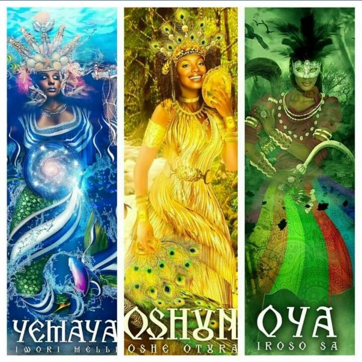 Yemaya, Oshun and Oya