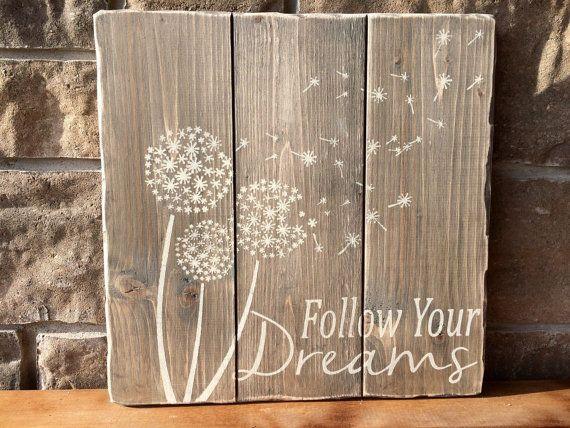 Wood Sign Dandelion Positive Quote Follow Your Dreams