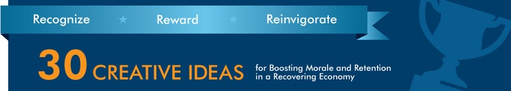 30 Creative Ideas for Boosting Morale and Retention in a Recovering Economy | OfficeTeam