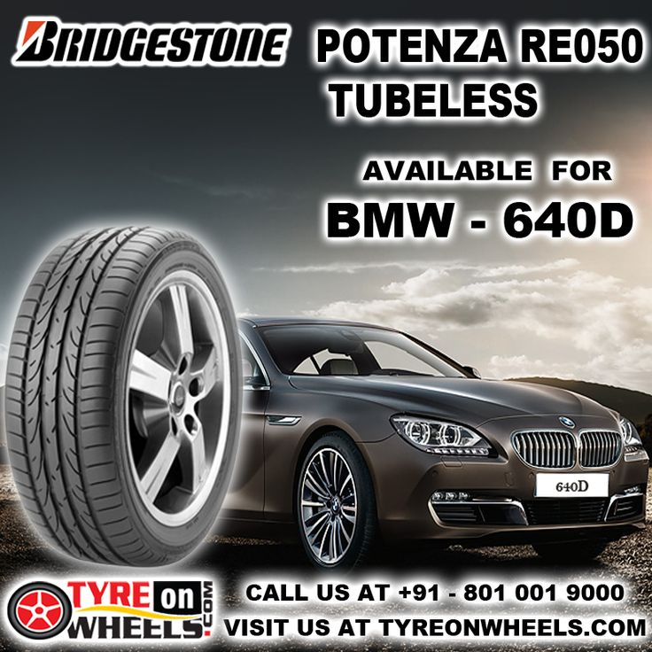 Buy BMW 640D Tyres Online of Bridgestone Potenza RE 050 Tubeless Tyres and get fitted with Mobile Tyre Fitting Vans at your doorstep at Guaranteed Low Prices buy now at http://www.tyreonwheels.com/tyres/Bridgestone/POTENZA-RE050/1173